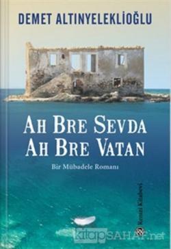 Ah Bre Sevda Ah Bre Vatan - Demet Altınyeleklioğlu | Yeni ve İkinci El