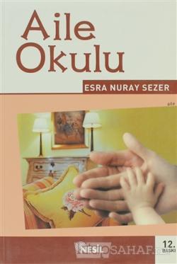 Aile Okulu - Esra Nuray Sezer | Yeni ve İkinci El Ucuz Kitabın Adresi