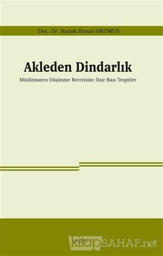 Akleden Dindarlık - Namık Kemal Okumuş | Yeni ve İkinci El Ucuz Kitabı