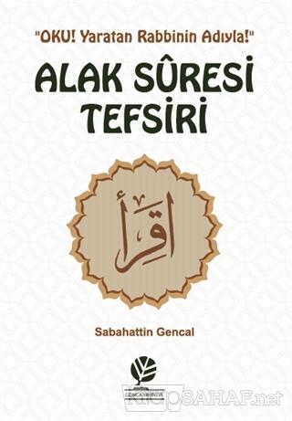 Alak Suresi Tefsiri - Sabahattin Gencal | Yeni ve İkinci El Ucuz Kitab