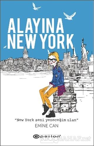 Alayına New York - Emine Can- | Yeni ve İkinci El Ucuz Kitabın Adresi