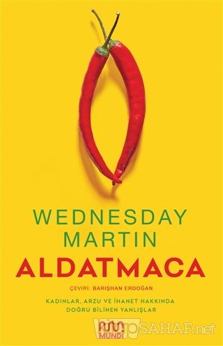 Aldatmaca - Wednesday Martin   Yeni ve İkinci El Ucuz Kitabın Adresi