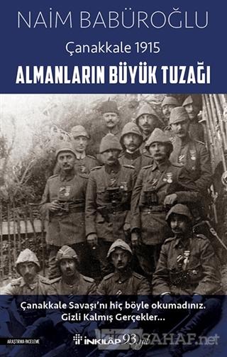 Almanların Büyük Tuzağı - Çanakkale 1915 - Naim Babüroğlu | Yeni ve İk