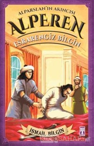 Alparslan'ın Akıncısı Alperen - Esrarengiz Bilgin - İsmail Bilgin- | Y