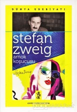 Amok Koşucusu - Stefan Zweig | Yeni ve İkinci El Ucuz Kitabın Adresi
