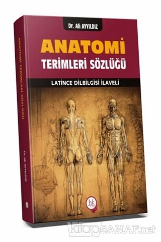 Anatomi Terimleri Sözlüğü - Ali Ayyıldız   Yeni ve İkinci El Ucuz Kita