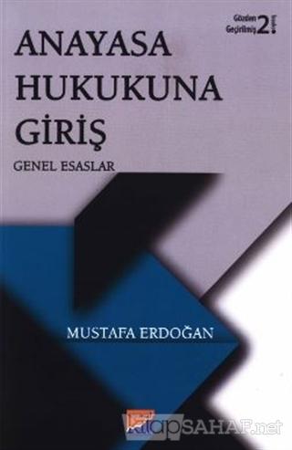 Anayasa Hukukuna Giriş - Mustafa Erdoğan | Yeni ve İkinci El Ucuz Kita