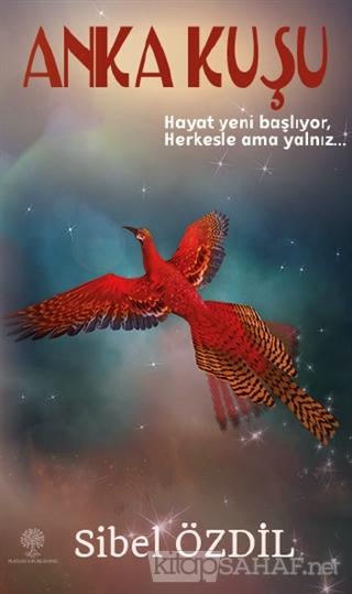 Anka Kuşu - Sibel Özdil | Yeni ve İkinci El Ucuz Kitabın Adresi