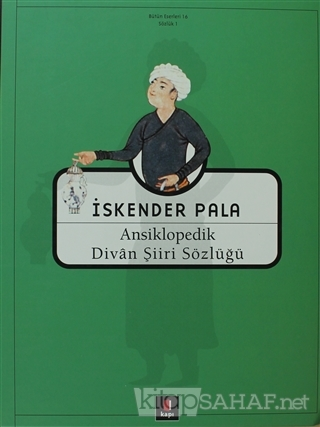 Ansiklopedik Divan Şiiri Sözlüğü (Ciltli) - İskender Pala   Yeni ve İk