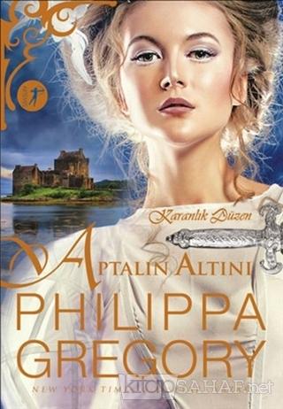Aptalın Altını - Philippa Gregory- | Yeni ve İkinci El Ucuz Kitabın Ad
