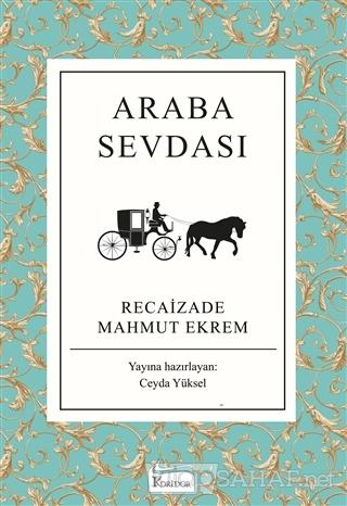 Araba Sevdası (Ciltli) - Recaizade Mahmut Ekrem | Yeni ve İkinci El Uc