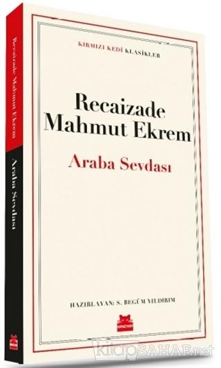 Araba Sevdası - Recaizade Mahmut Ekrem   Yeni ve İkinci El Ucuz Kitabı