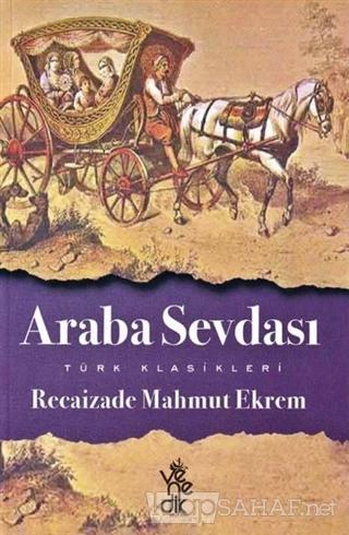 Araba Sevdası - Recaizade Mahmut Ekrem | Yeni ve İkinci El Ucuz Kitabı