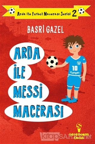 Arda ile Messi Macerası - Arda ile Futbol Macerası Serisi 2 - Basri Ga