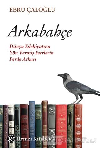 Arkabahçe - Ebru Çaloğlu | Yeni ve İkinci El Ucuz Kitabın Adresi