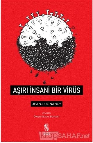 Aşırı İnsani Bir Virüs - Jean-Luc Nancy   Yeni ve İkinci El Ucuz Kitab