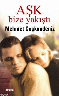 Aşk Bize Yakıştı - Mehmet Coşkundeniz | Yeni ve İkinci El Ucuz Kitabın