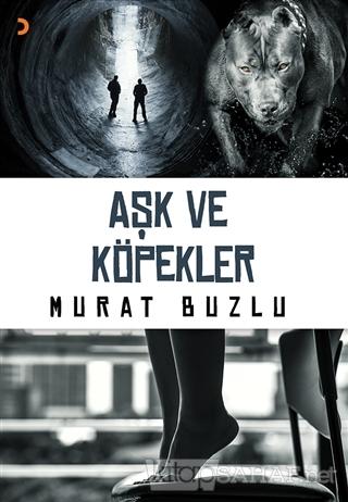 Aşk ve Köpekler - Murat Buzlu | Yeni ve İkinci El Ucuz Kitabın Adresi