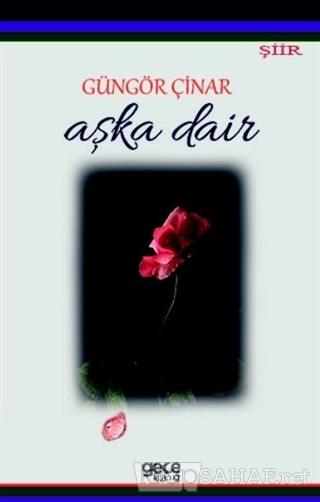 Aşka Dair - Güngör Çinar | Yeni ve İkinci El Ucuz Kitabın Adresi
