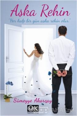 Aşka Rehin - Sümeyye Akarçay | Yeni ve İkinci El Ucuz Kitabın Adresi