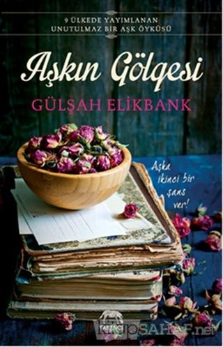 Aşkın Gölgesi - Gülşah Elikbank- | Yeni ve İkinci El Ucuz Kitabın Adre
