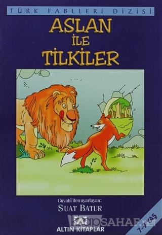 Aslan ile Tilkiler - Derleme- | Yeni ve İkinci El Ucuz Kitabın Adresi