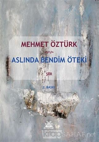 Aslında Bendim Öteki - Mehmet Öztürk- | Yeni ve İkinci El Ucuz Kitabın