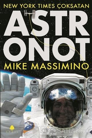 Astronot - Mike Massimino   Yeni ve İkinci El Ucuz Kitabın Adresi