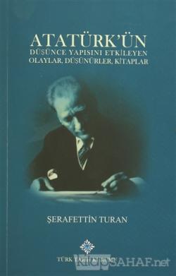 Atatürk'ün Düşünce Yapısını Etkileyen Olaylar, Düşünürler, Kitaplar -