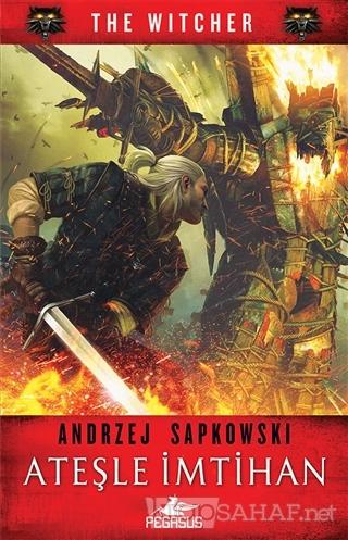 Ateşle İmtihan - The Witcher Serisi 5 - Andrzej Sapkowski | Yeni ve İk