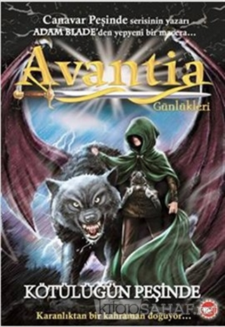 Avantia Günlükleri - Kötülüğün Peşinde - Adam Blade- | Yeni ve İkinci