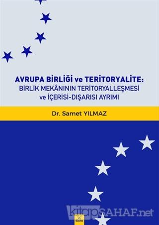 Avrupa Birliği ve Teritoryalite Birlik Mekanının Teritoryalleşmesi ve