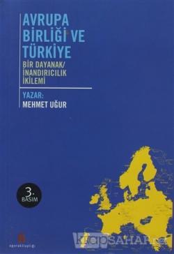 Avrupa Birliği ve Türkiye - Mehmet Uğur | Yeni ve İkinci El Ucuz Kitab
