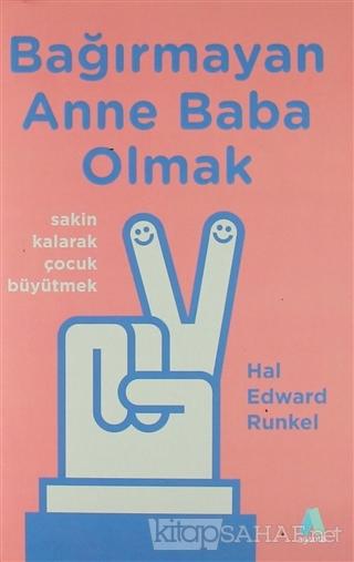 Bağırmayan Anne Baba Olmak - Hal Edward Runkel-   Yeni ve İkinci El Uc