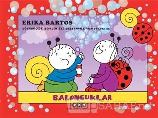 Baloncuklar - Uğurböceği Sevecen ile Salyangoz Tomurcuk 25 - Erika Bar