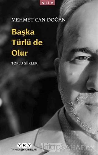 Başka Türlü de Olur - Toplu Şiirler - Mehmet Can Doğan | Yeni ve İkinc