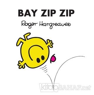 Bay Zıp Zıp - Roger Hargreaves   Yeni ve İkinci El Ucuz Kitabın Adresi