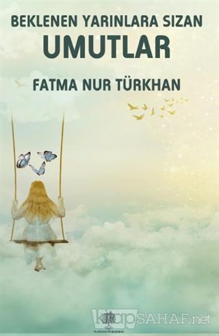 Beklenen Yarınlara Sızan Umutlar - Fatma Nur Türkhan | Yeni ve İkinci