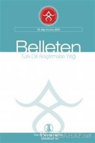 Belleten Türk Dili Araştırma Yıllığı Sayı: 67 Haziran 2019 - Kolektif