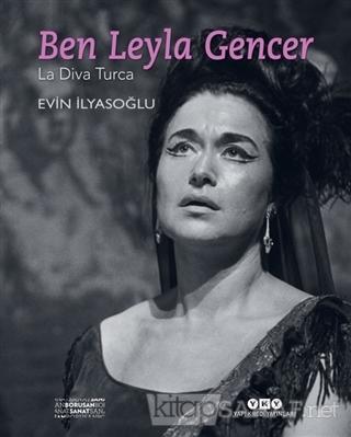 Ben Leyla Gencer (Ciltli) - Evin İlyasoğlu | Yeni ve İkinci El Ucuz Ki