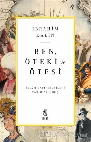 Ben Öteki ve Ötesi - İbrahim Kalın- | Yeni ve İkinci El Ucuz Kitabın A