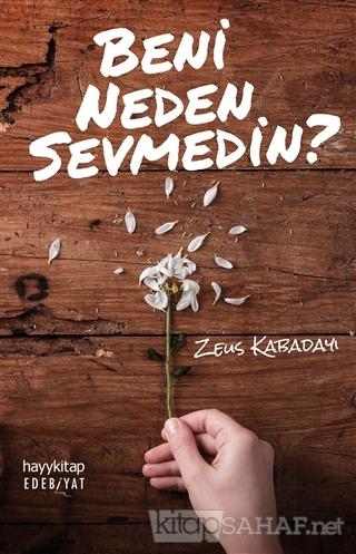 Beni Neden Sevmedin? - Zeus Kabadayı | Yeni ve İkinci El Ucuz Kitabın