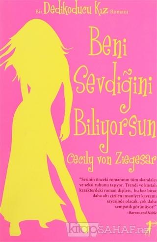 Beni Sevdiğini Biliyorsun - Dedikoducu Kız - Cecily Von Ziegesar   Yen