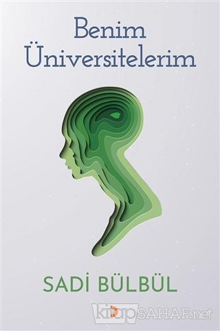Benim Üniversitelerim - Sadi Bülbül | Yeni ve İkinci El Ucuz Kitabın A