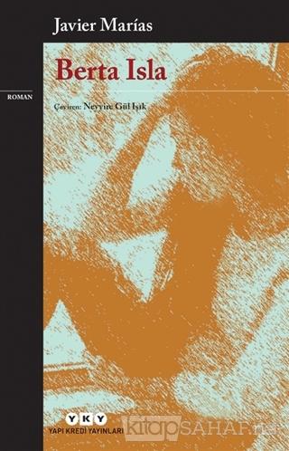 Berta Isla - Javier Marias   Yeni ve İkinci El Ucuz Kitabın Adresi