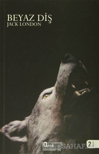 Beyaz Diş - Jack London   Yeni ve İkinci El Ucuz Kitabın Adresi