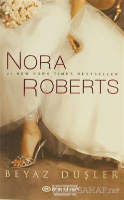 Beyaz Düşler - Nora Roberts | Yeni ve İkinci El Ucuz Kitabın Adresi