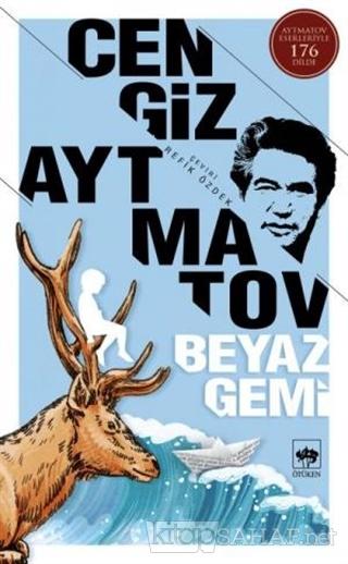 Beyaz Gemi - Cengiz Aytmatov | Yeni ve İkinci El Ucuz Kitabın Adresi