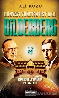 Bilderberg - Dünyayı Yöneten Üst Akıl - Ali Kuzu   Yeni ve İkinci El U