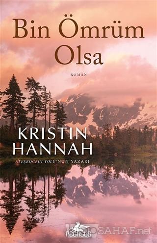 Bin Ömrüm Olsa - Kristin Hannah | Yeni ve İkinci El Ucuz Kitabın Adres